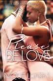 Please Be Love 1, Nique Luarks