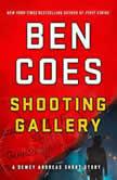 Shooting Gallery A Dewey Andreas Short Story, Ben Coes