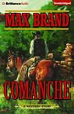 Comanche, Max Brand