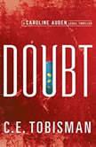 Doubt, C. E. Tobisman