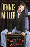Ranting Again, Dennis Miller
