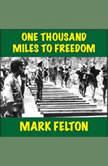 One Thousand Miles to Freedom, Mark Felton