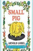 Small Pig, Arnold Lobel