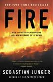 Fire, Sebastian Junger