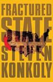 Fractured State, Steven Konkoly