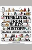 Timelines from Black History Leaders, Legends, Legacies, DK