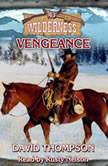 Vengeance Wilderness Series, Book 43, David Thompson