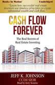 Cash Flow Forever, Jeff K. Johnson
