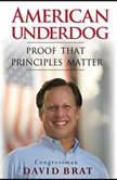 American Underdog Proof That Principles Matter, David Brat