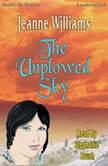 The Unplowed Sky, Jeanne Williams
