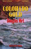 Colorado Gold, Douglas Hirt