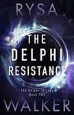 The Delphi Resistance, Rysa Walker
