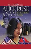 Alice Rose and Sam, Kathryn Lasky