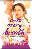 With Every Breath, Lia Riley