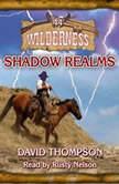 Shadow Realms Wilderness Series, Book 44, David Thompson