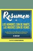 Resumen De Los Hombres Son De Marte, Las Mujeres Son De Venus - De John Gray, Sapiens Editorial