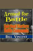Armed for Battle: Spiritual Warfare Battle Commands, Bill Vincent