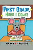 First Grade, Here I Come!, Nancy Carlson