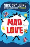 Mad Love, Nick Spalding