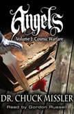 Angels Volume I: Cosmic Warfare, Chuck Missler