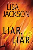 Liar, Liar, Lisa Jackson