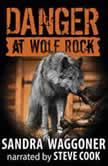 Danger at Wolf Rock, Sandra Waggoner