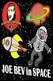 Joe Bev in Outer Space A Joe Bev Cartoon Collection, Volume 5, Joe Bevilacqua; Carl Memling; Pedro Pablo Sacristn