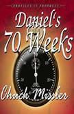 Daniel's 70 Weeks, Chuck Missler