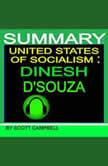 Summary: United States of Socialism: Dinesh D'Souza, Scott Campbell
