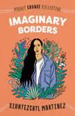 Imaginary Borders, Xiuhtezcatl Martinez