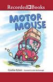 Motor Mouse, Cynthia Rylant