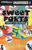 Sweet Farts #2 Rippin' It Old School, Raymond Bean