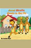 Jarod Giraffe Needs to Get Fit