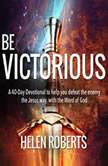 Be Victorious Helen Roberts, Helen Roberts