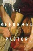 The Reformed Pastor Teaching Series, Ian Hamilton