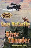 River Thunder, Gary McCarthy