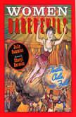Women Daredevils Thrills, Chills and Frills, Julie Cummins