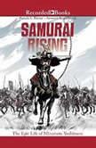 Samurai Rising The Epic Life of Minamoto Yoshitsune, Pamela S. Turner