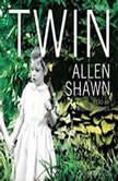 Twin A Memoir, Allen Shawn