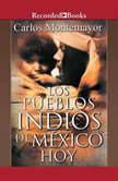 Pueblos Indios de Mexico Hoy, Los, Carlos Montemayor
