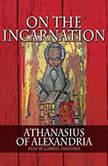 On the Incarnation, Athanisias of Alexandria