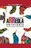 Antologia, Juan Jose Arreola