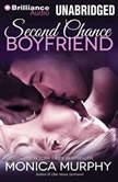 Second Chance Boyfriend, Monica Murphy