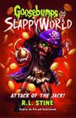 Goosebumps Slappyworld #2: Attack of the Jack, R.L. Stine