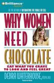 Why Women Need Chocolate, Debra Waterhouse