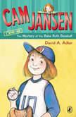 Cam Jansen: the Mystery of the Babe Ruth Baseball, David A. Adler