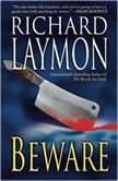 Beware, Richard Laymon