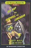Chet Gecko, Private Eye Volume 2 The Big Nap; Farewell, My Lunchbag, Bruce Hale