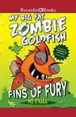 My Big Fat Zombie Goldfish: Fins of Fury, Mo O'Hara