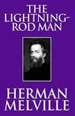 Lightning-Rod Man, The, Herman Melville